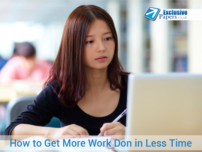 Tips for Students: Get More Work Done in Less Time