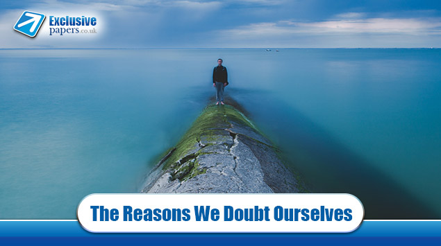 The Reasons We Doubt Ourselves
