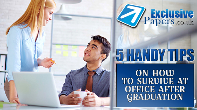 5 Handy Tips on How to Survive at Office after Graduation