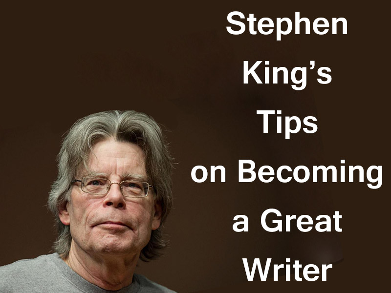 Become a Great Writer with Tips from Stephen King